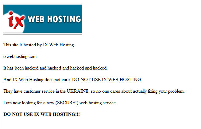 This site WAS hosted by IX Web Hosting and was hacked 5 times